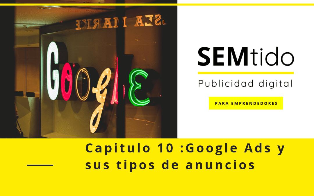 Capitulo 10: Google Ads y sus tipos de anuncios