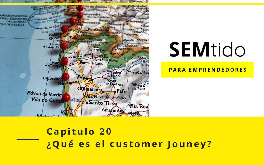Capitulo 20: ¿Qué es el Customer Journey?