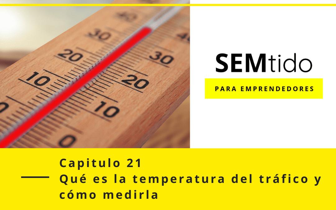 Capitulo 21: Qué es la temperatura del tráfico y cómo medirla