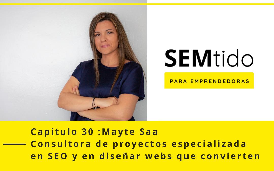 Entrevista a Mayte Saa: Consultora SEO y experta creando webs que convierten. Emprendedora con los pies en la tierra.